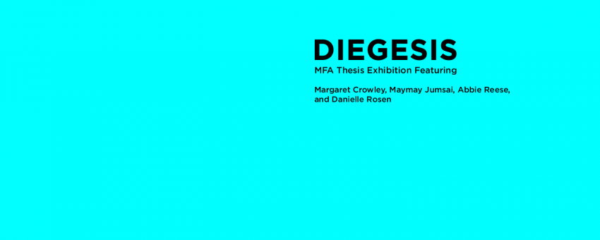 Diegesis: MFA Thesis Exhibition