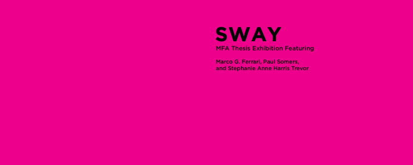 Sway: MFA Thesis Exhibition