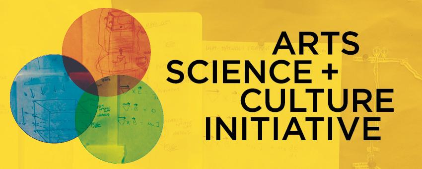 Arts, Science + Culture Initiative header