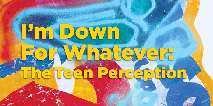 The Teen Perception